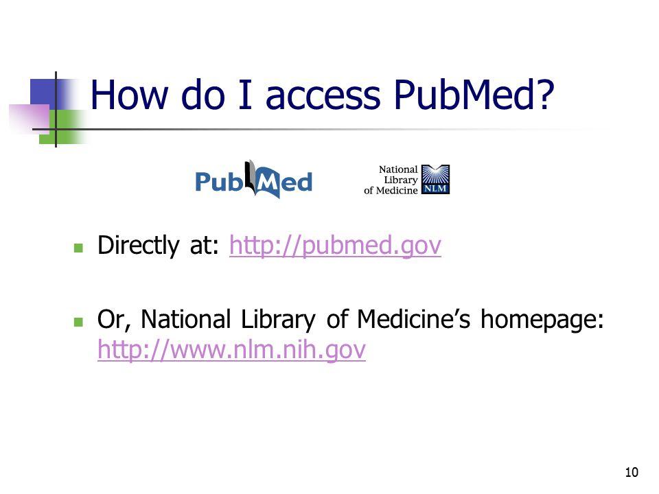 10 How do I access PubMed.