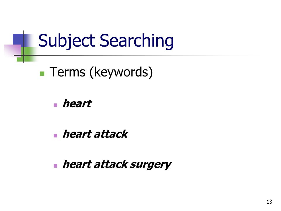 13 Subject Searching Terms (keywords) heart heart attack heart attack surgery