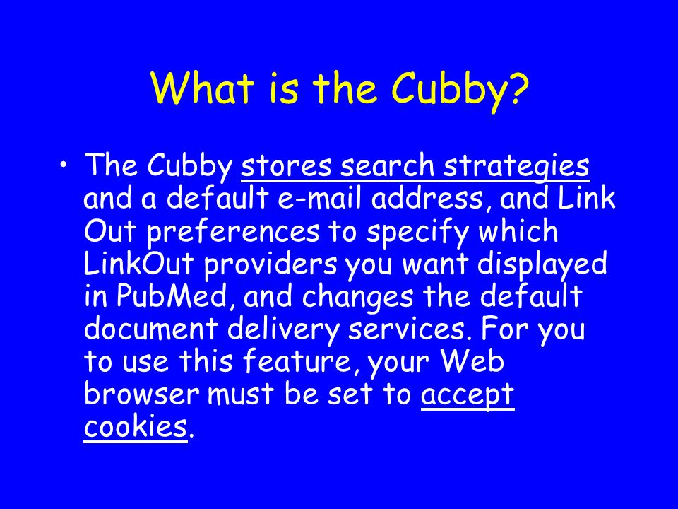 What is the Cubby.