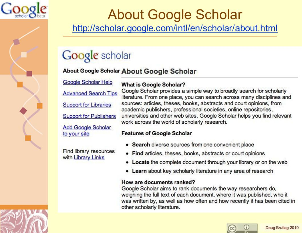 About Google Scholar http://scholar.google.com/intl/en/scholar/about.html http://scholar.google.com/intl/en/scholar/about.html