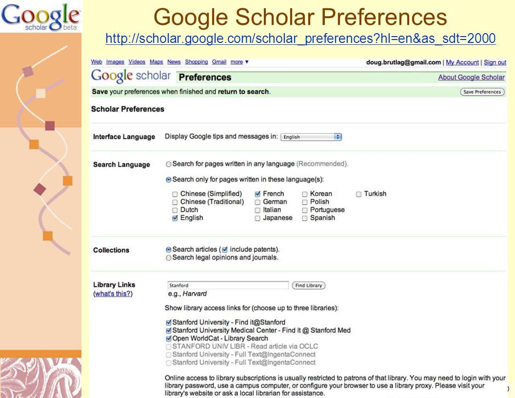 Google Scholar Preferences http://scholar.google.com/scholar_preferences?hl=en&as_sdt=2000 http://scholar.google.com/scholar_preferences?hl=en&as_sdt=