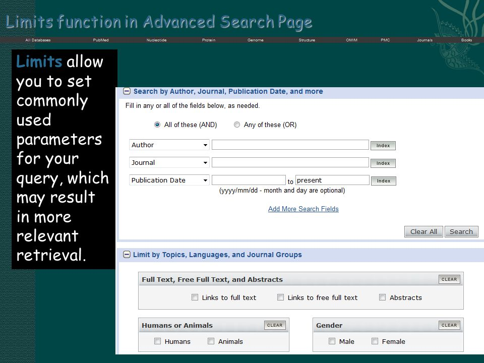 Limits function in Advanced Search Page Limits allow you to set commonly used parameters for your query, which may result in more relevant retrieval.