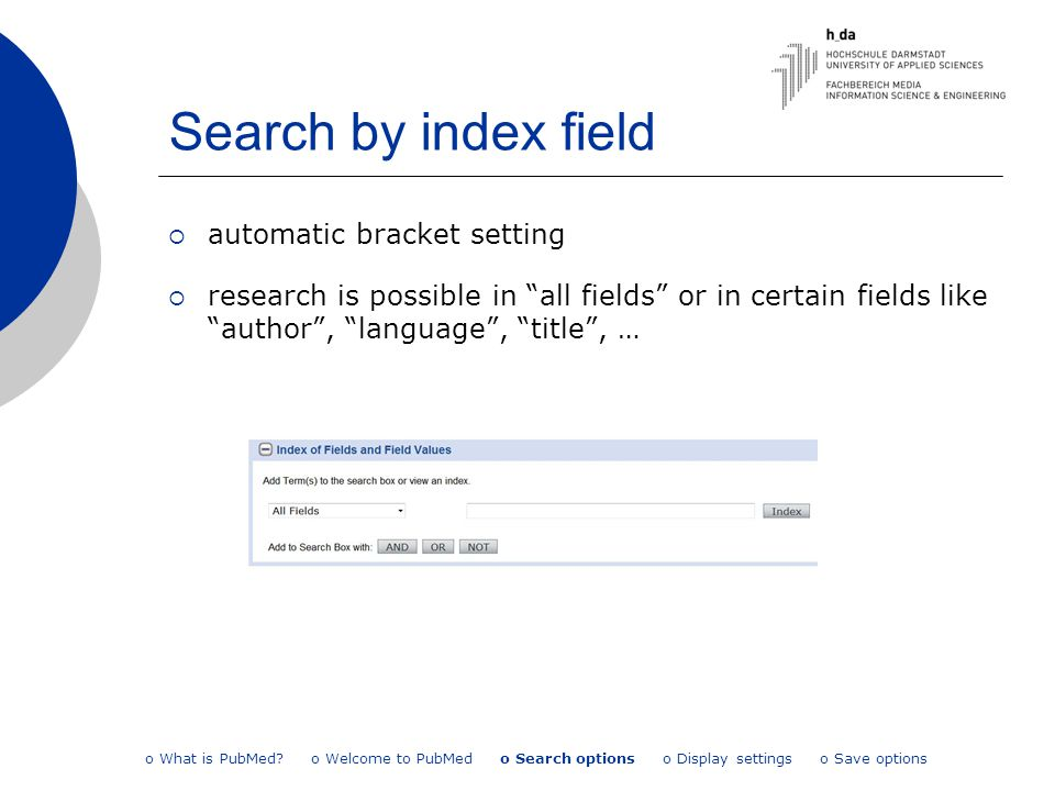 "Search by index field  automatic bracket setting  research is possible in ""all fields"" or in certain fields like ""author"", ""language"", ""title"", … o"