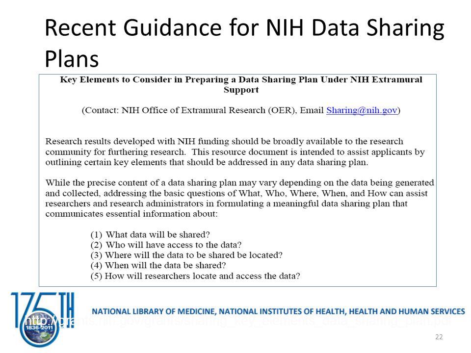 Recent Guidance for NIH Data Sharing Plans 22 http://grants.nih.gov/grants/sharing_key_elements_data_sharing_plan.pdf