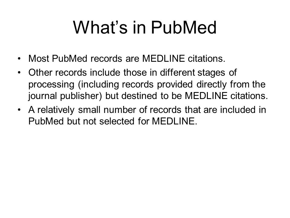 MEDLINE Citations PubMed provides access to MEDLINE, the National Library of Medicine's premier bibliographic database containing citations and author abstracts from approximately 5,200 biomedical journals published in the United States and in other countries.