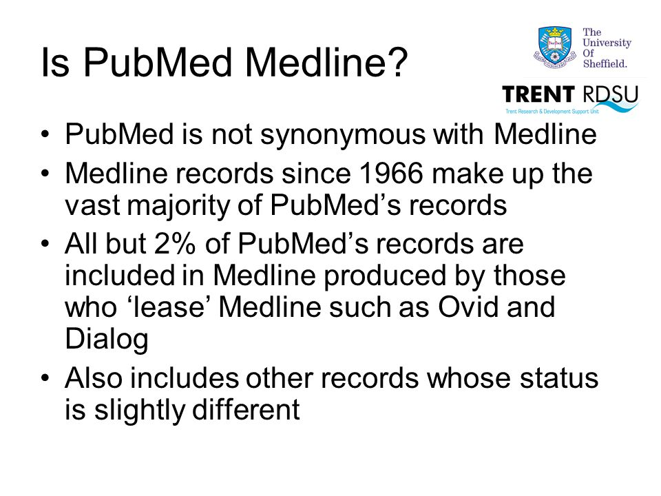 Is PubMed Medline.