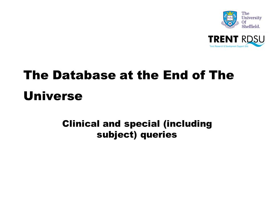The Database at the End of The Universe Clinical and special (including subject) queries