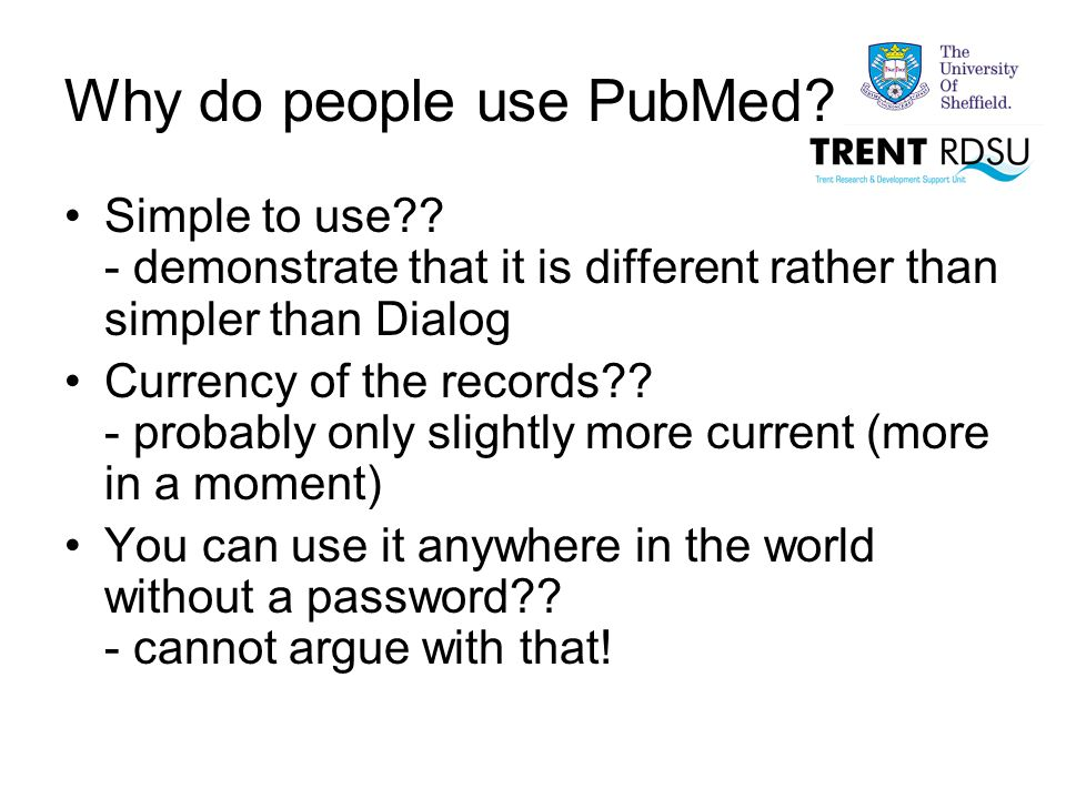 Why do people use PubMed. Simple to use?.