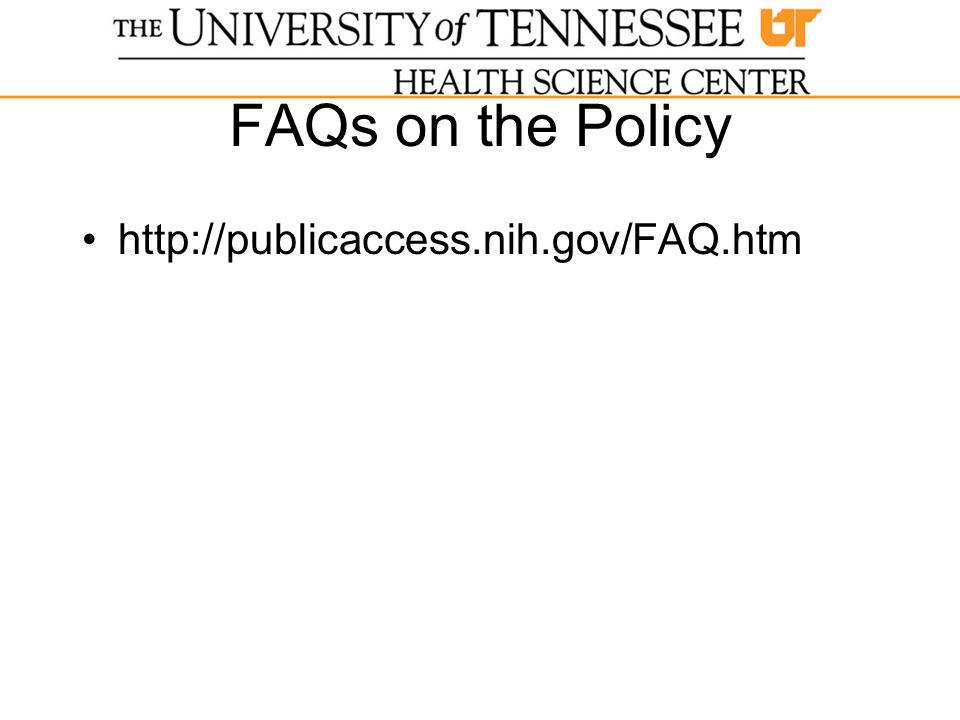 FAQs on the Policy http://publicaccess.nih.gov/FAQ.htm