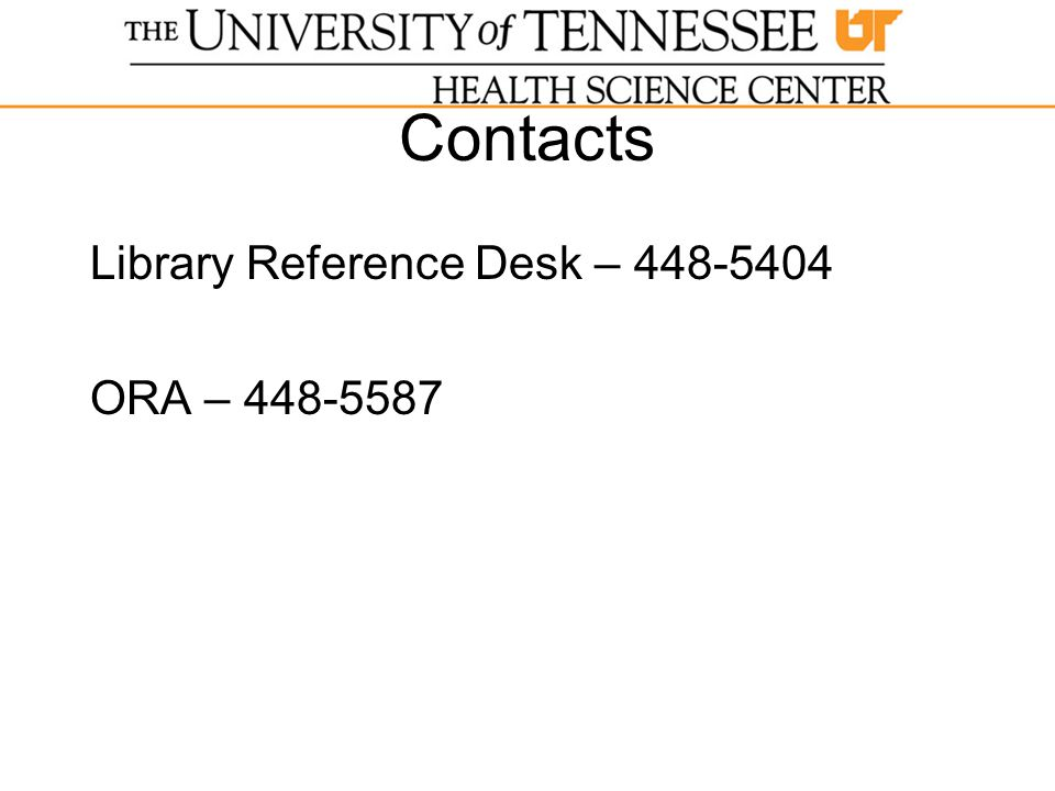 Contacts Library Reference Desk – 448-5404 ORA – 448-5587