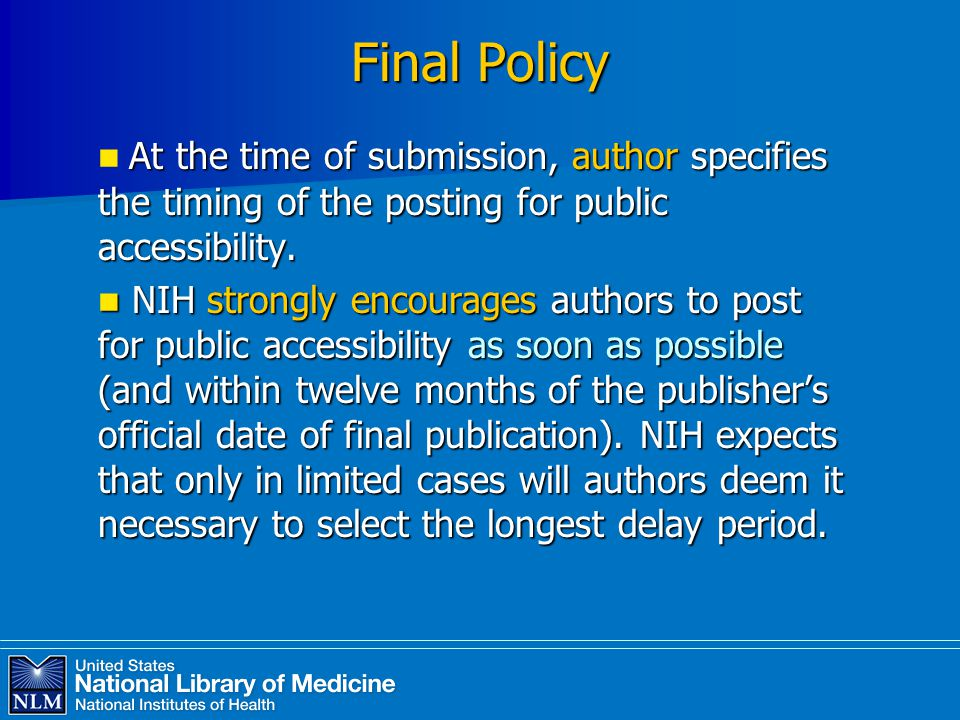 Final Policy At the time of submission, author specifies the timing of the posting for public accessibility.