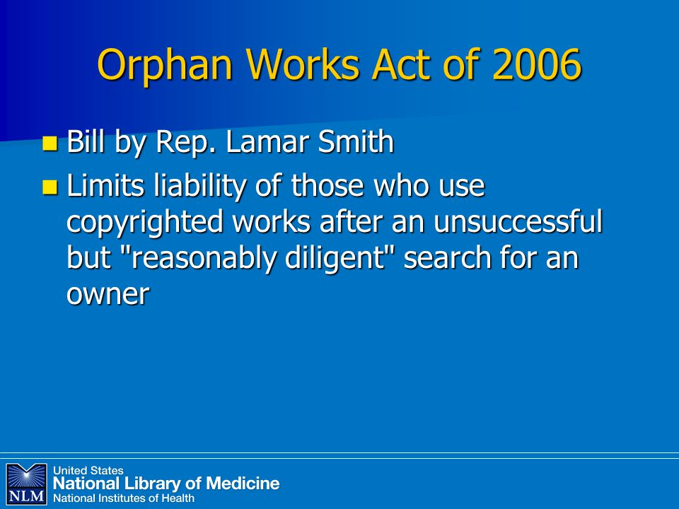 Orphan Works Act of 2006 Bill by Rep. Lamar Smith Bill by Rep.