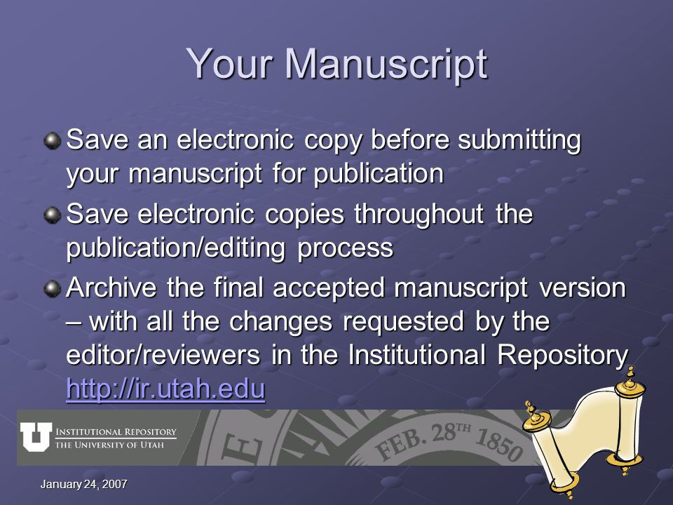 January 24, 2007 Your Manuscript Save an electronic copy before submitting your manuscript for publication Save electronic copies throughout the publi
