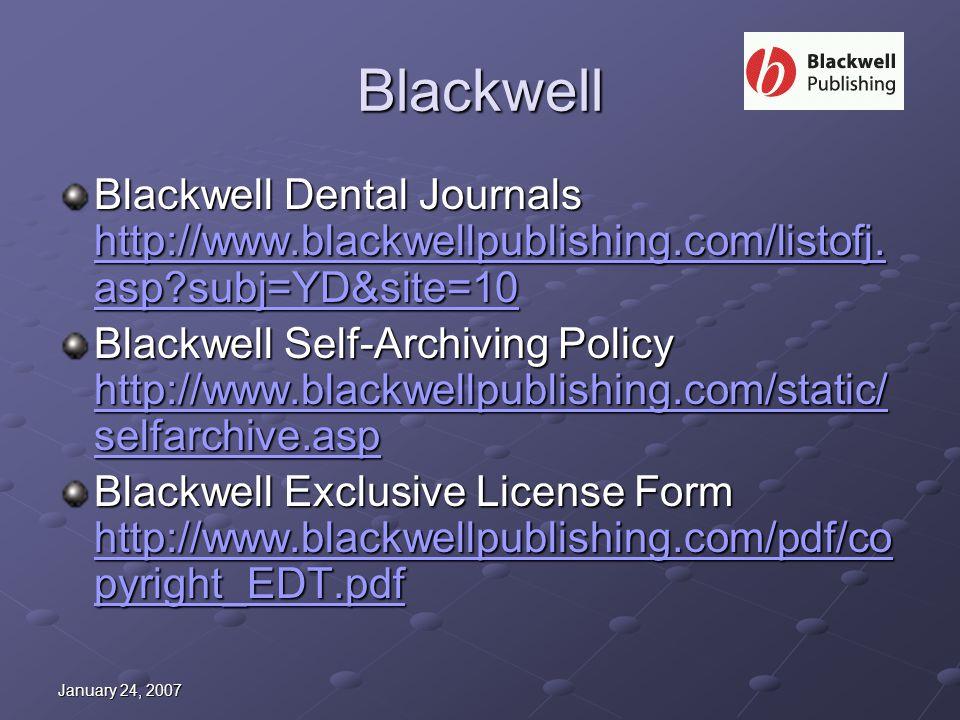 January 24, 2007 Blackwell Blackwell Dental Journals http://www.blackwellpublishing.com/listofj.