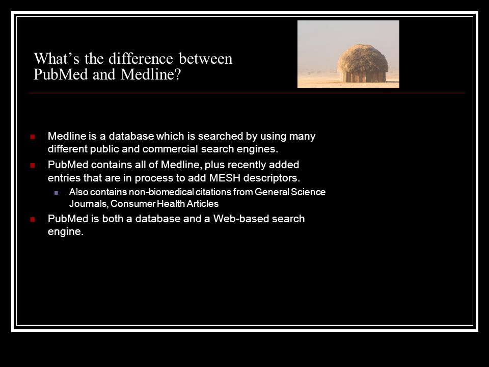 What's the difference between PubMed and Medline.