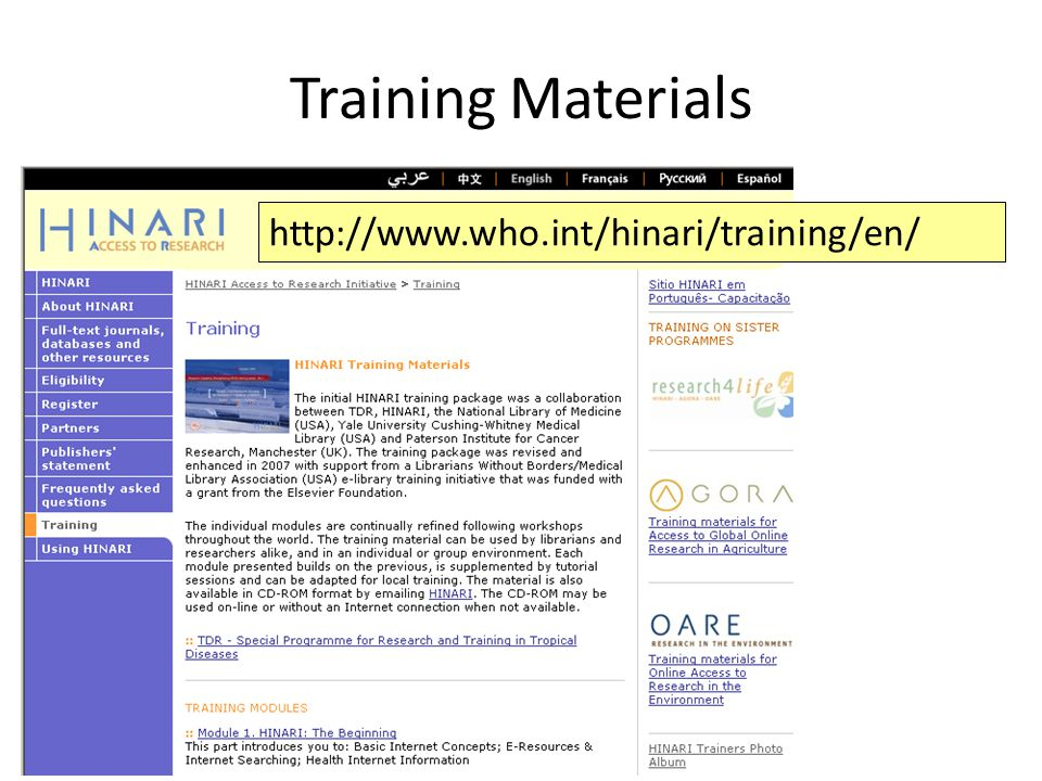 Training Materials http://www.who.int/hinari/training/en/
