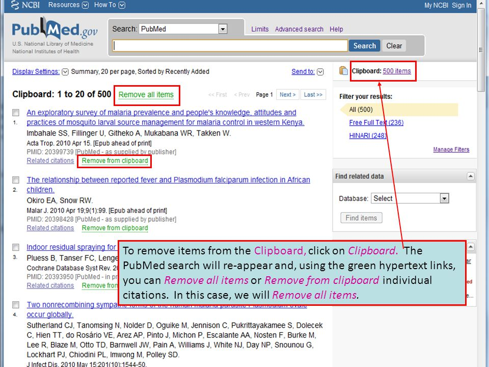 To remove items from the Clipboard, click on Clipboard. The PubMed search will re-appear and, using the green hypertext links, you can Remove all item