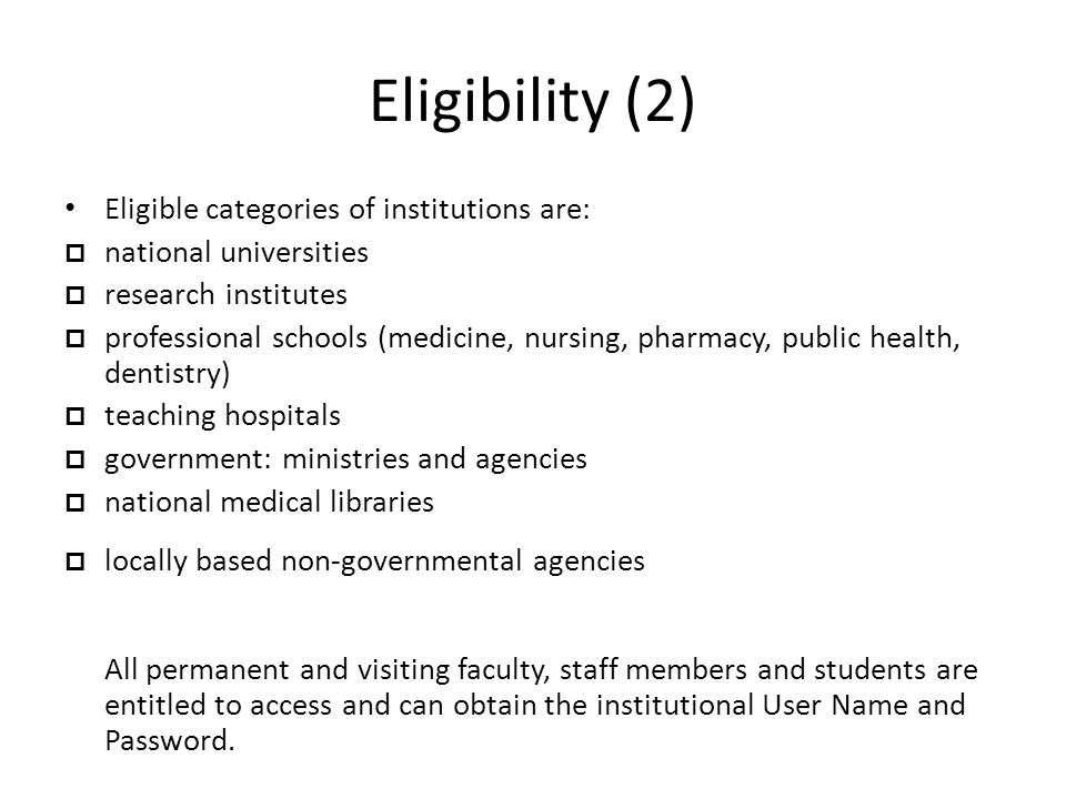 Eligibility (2) Eligible categories of institutions are:  national universities  research institutes  professional schools (medicine, nursing, phar