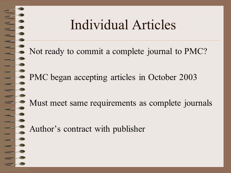 Individual Articles Not ready to commit a complete journal to PMC.