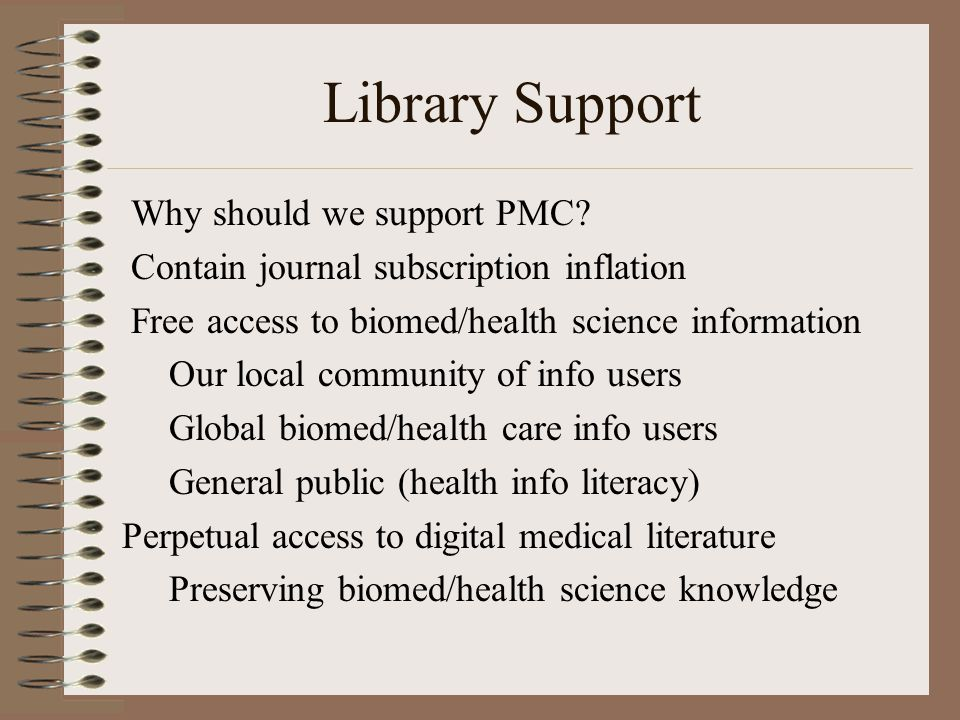 Library Support Why should we support PMC.