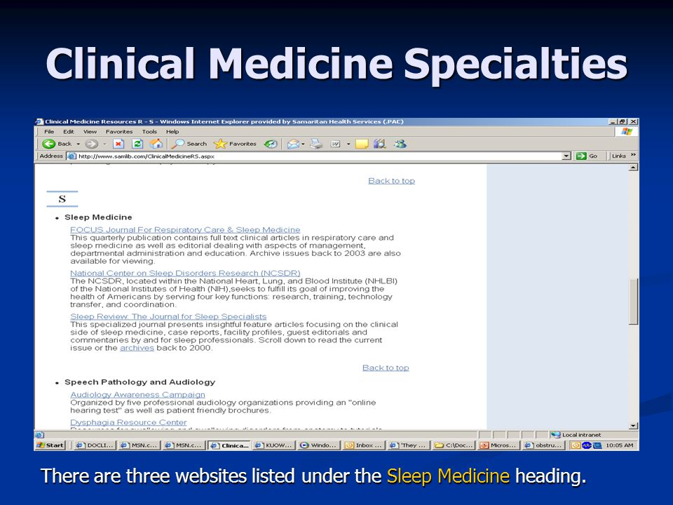 Clinical Medicine Specialties There are three websites listed under the Sleep Medicine heading.
