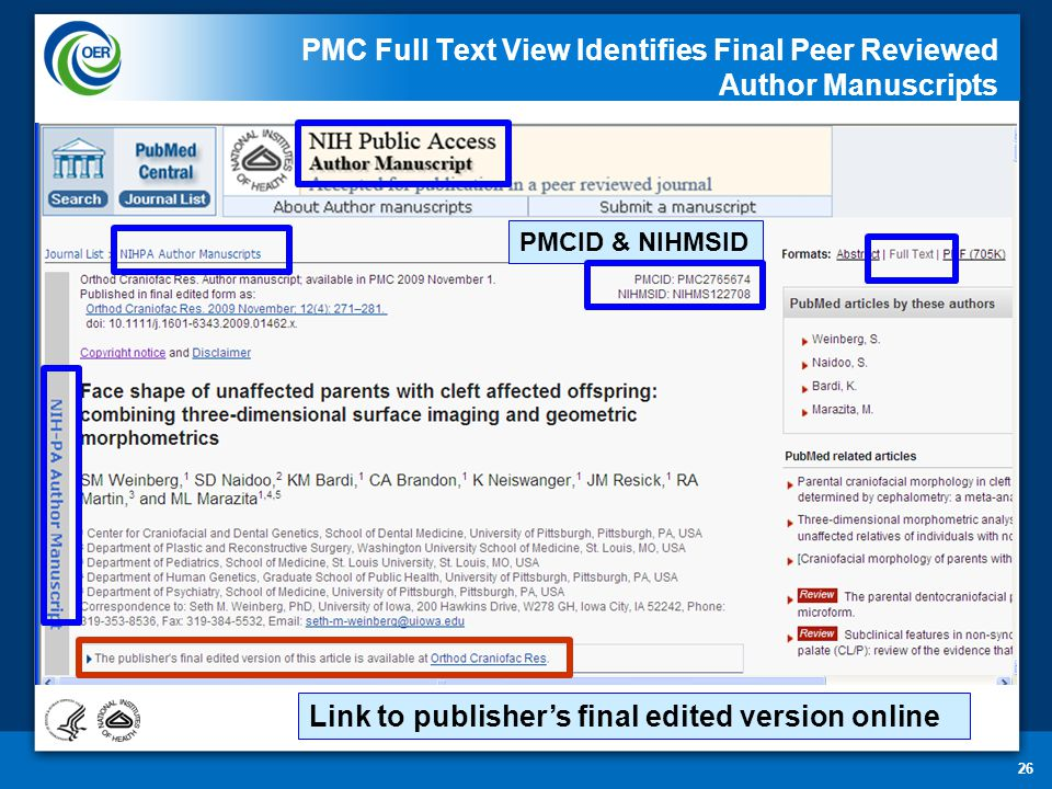 26 PMC Full Text View Identifies Final Peer Reviewed Author Manuscripts Link to publisher's final edited version online PMCID & NIHMSID
