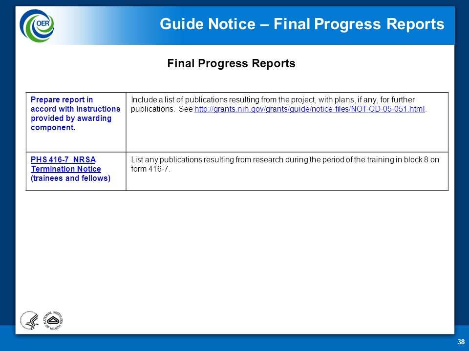 38 Guide Notice – Final Progress Reports Final Progress Reports Prepare report in accord with instructions provided by awarding component.