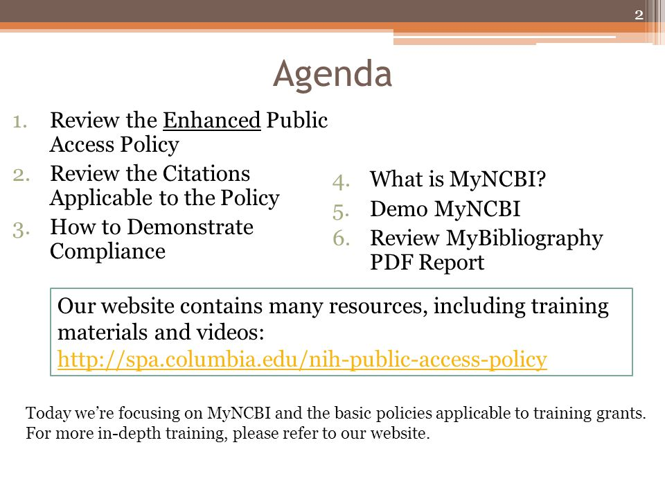 Agenda 2 1.Review the Enhanced Public Access Policy 2.Review the Citations Applicable to the Policy 3.How to Demonstrate Compliance 4.What is MyNCBI.