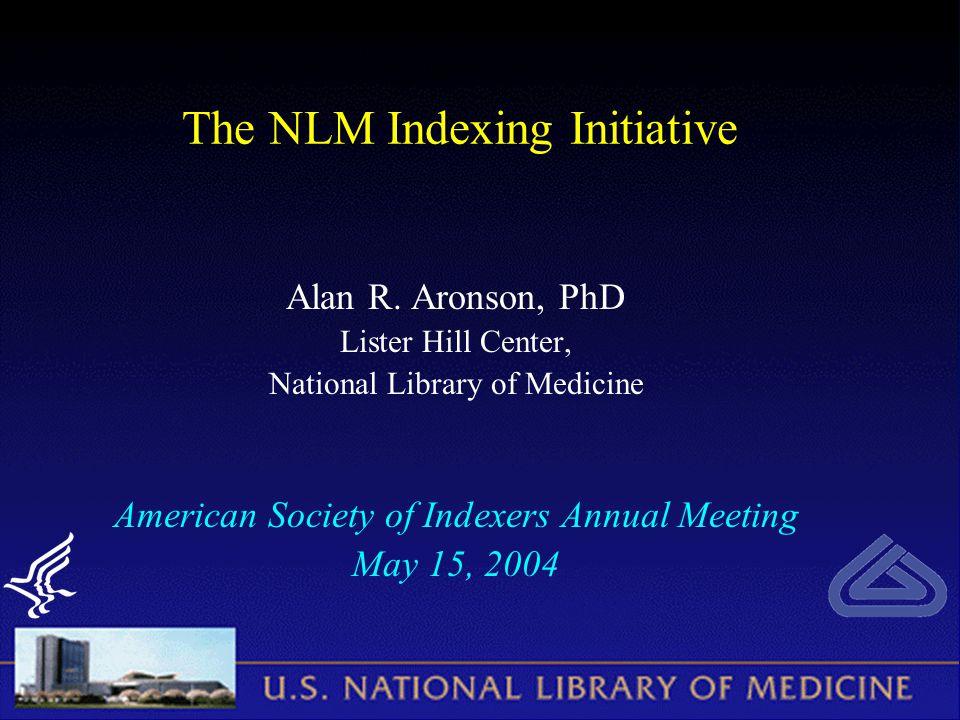 The NLM Indexing Initiative Alan R.