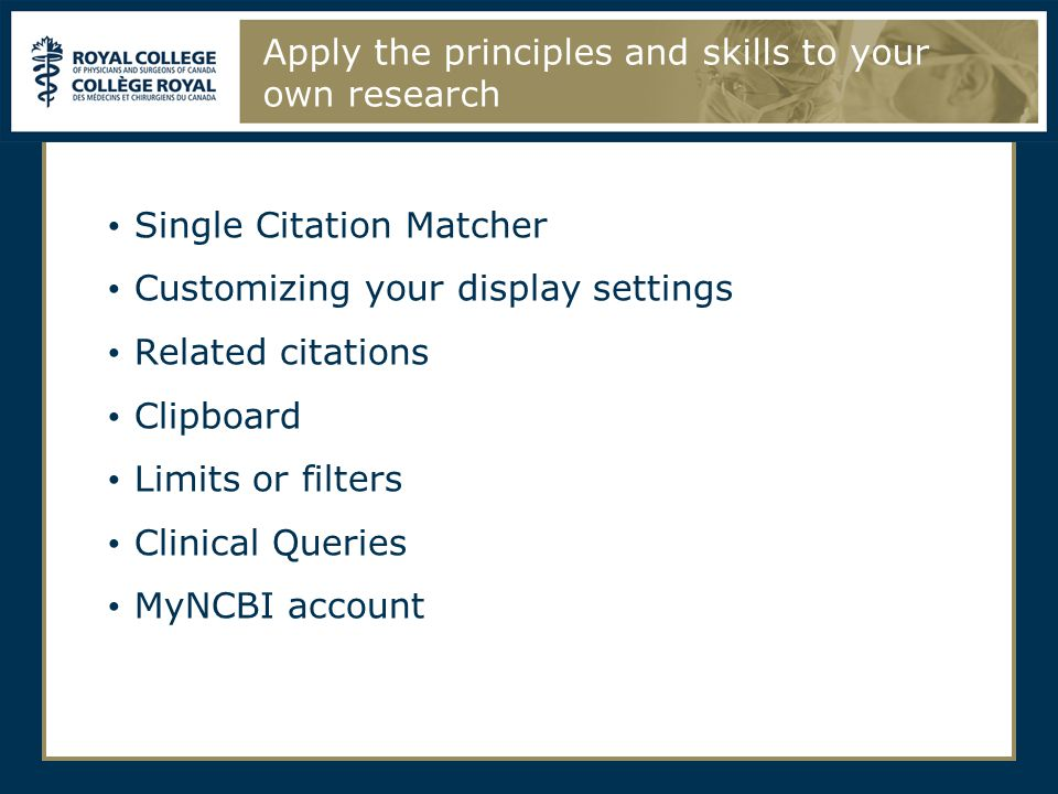 Apply the principles and skills to your own research Single Citation Matcher Customizing your display settings Related citations Clipboard Limits or f
