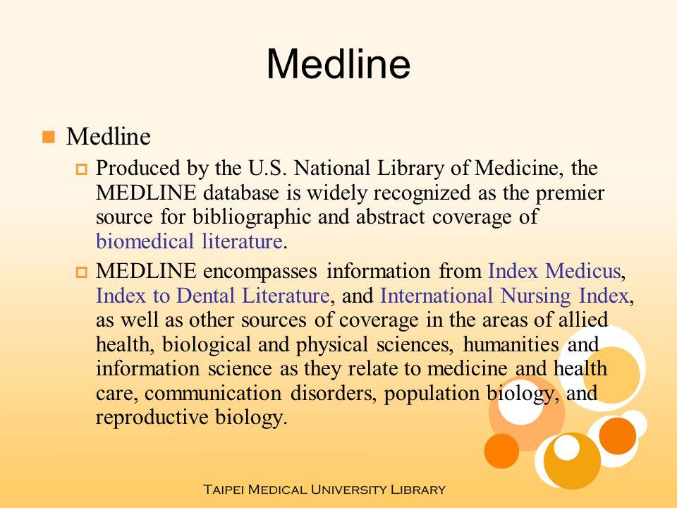 Medline Medicine Nursing Dentistry Veterinary medicine Allied health Pre-clinical sciences Biomedicine (Biology,Environmental science,Marine biology,Plant and animal science,Biophysics,Chemistry )