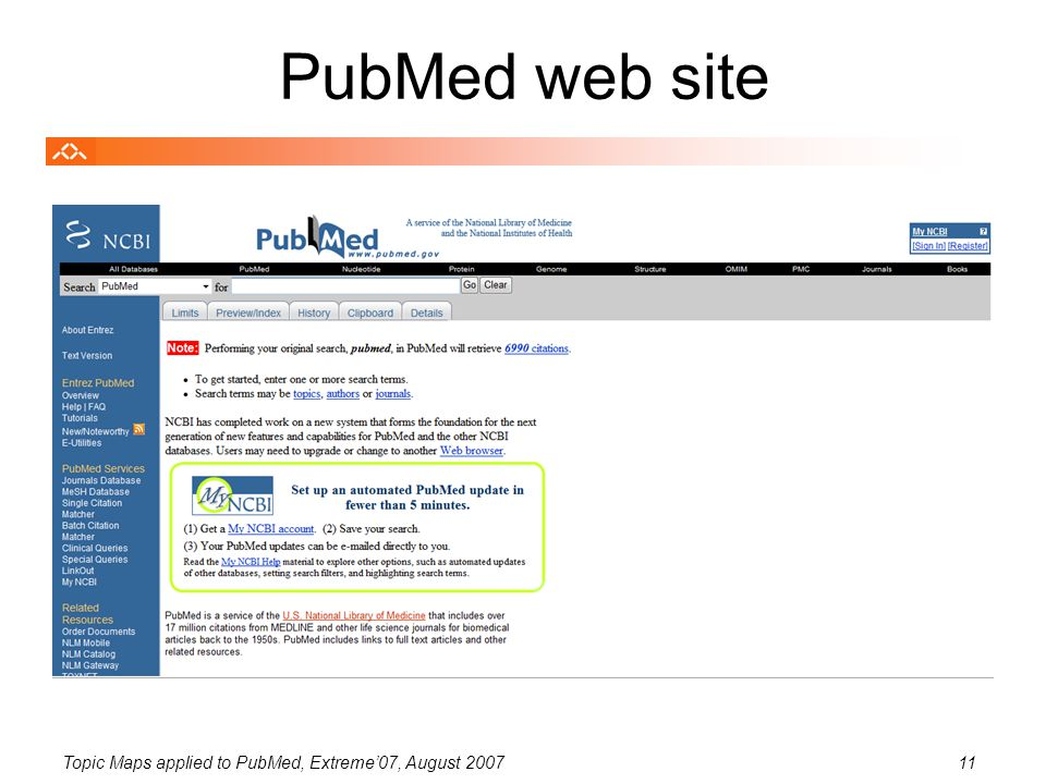 Topic Maps applied to PubMed, Extreme'07, August 200711 PubMed web site