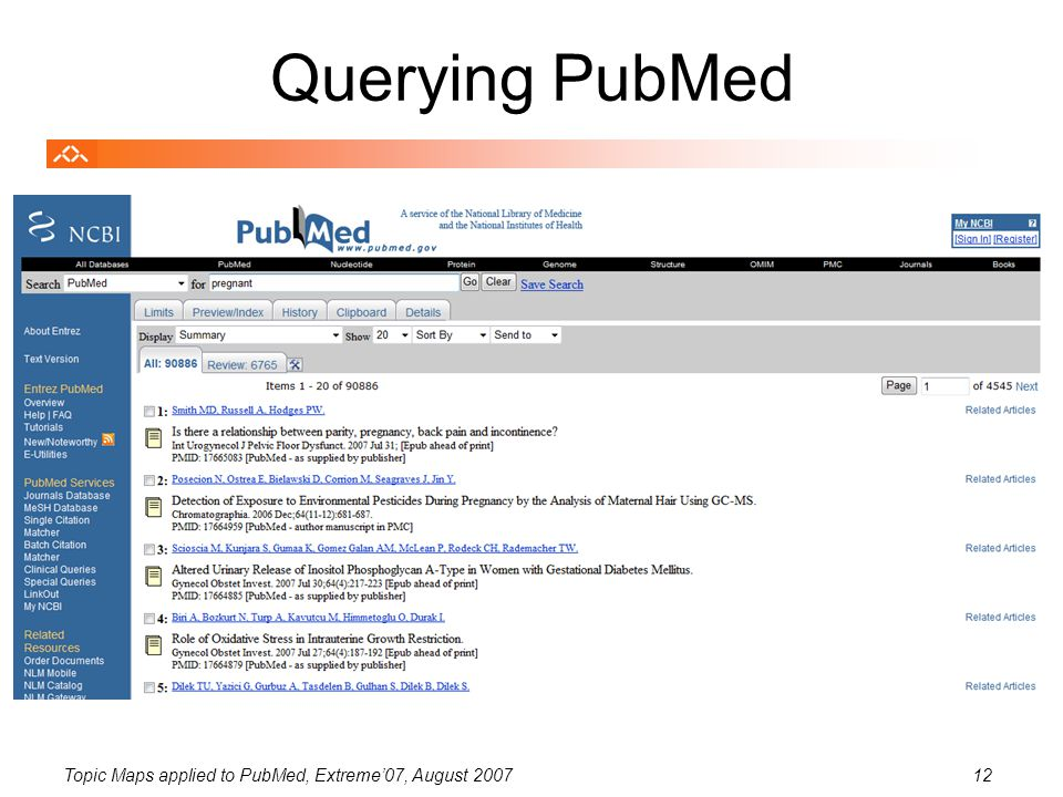Topic Maps applied to PubMed, Extreme'07, August 200712 Querying PubMed