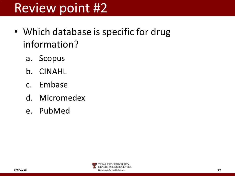 Review point #2 Which database is specific for drug information.