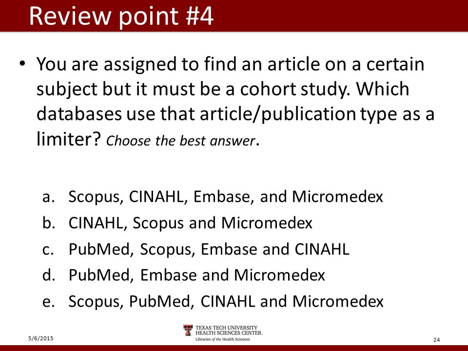 Review point #4 You are assigned to find an article on a certain subject but it must be a cohort study.