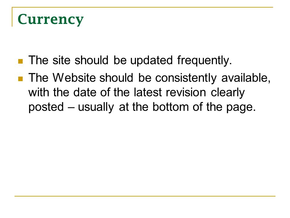 Currency The site should be updated frequently.