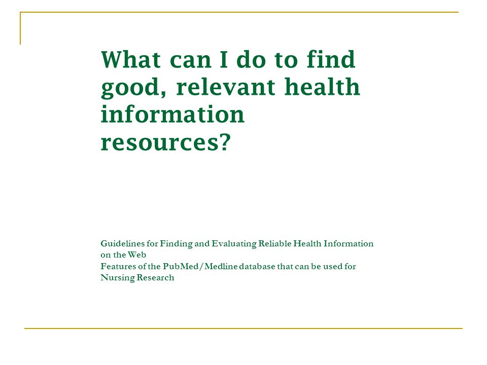 What can I do to find good, relevant health information resources.