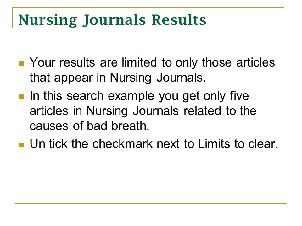 Nursing Journals Results Your results are limited to only those articles that appear in Nursing Journals.