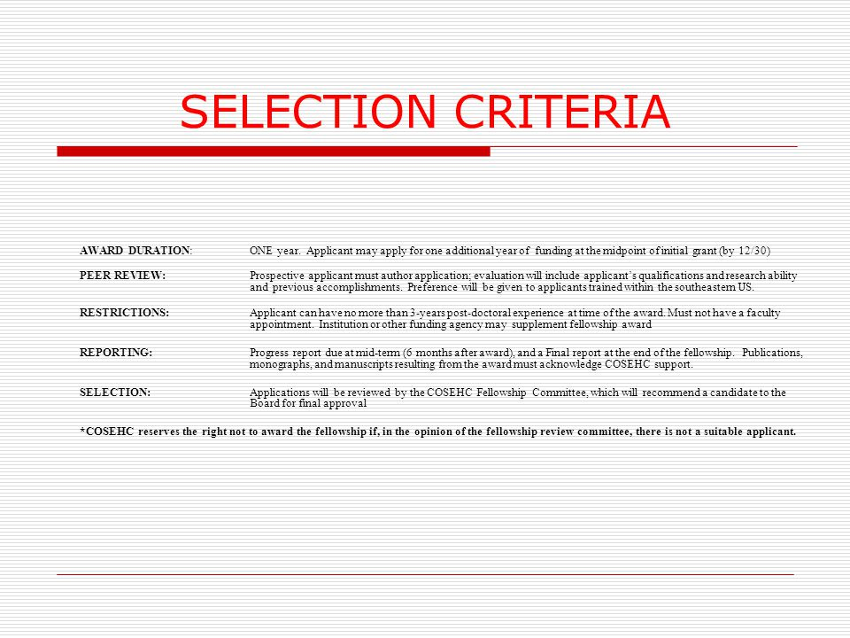 SELECTION CRITERIA AWARD DURATION:ONE year.
