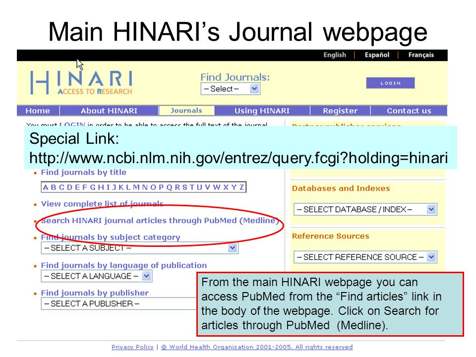 Main HINARI's Journal webpage From the main HINARI webpage you can access PubMed from the Find articles link in the body of the webpage.