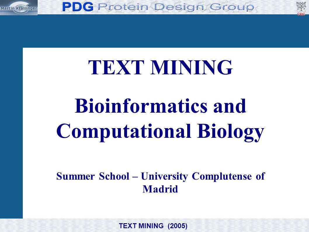 TEXT MINING (2005) TEXT MINING Bioinformatics and Computational Biology Summer School – University Complutense of Madrid