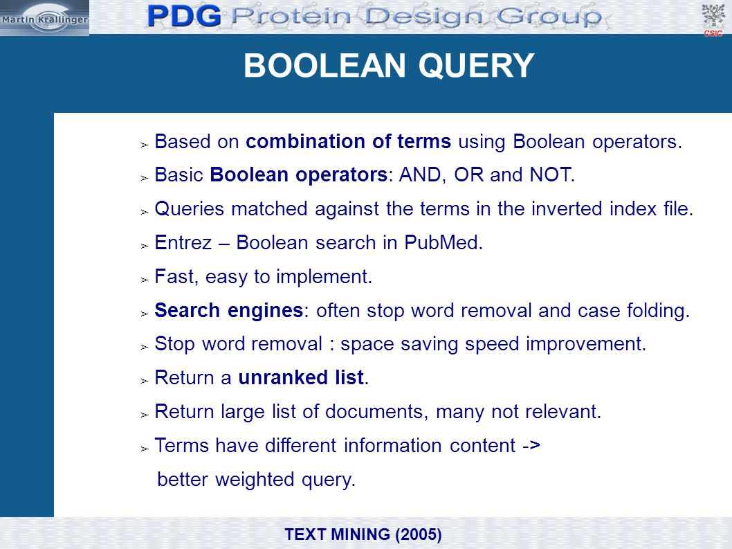BOOLEAN QUERY Domain, e.g. Biomedicine/ Molecular Biology ➢ Based on combination of terms using Boolean operators. ➢ Basic Boolean operators: AND, OR