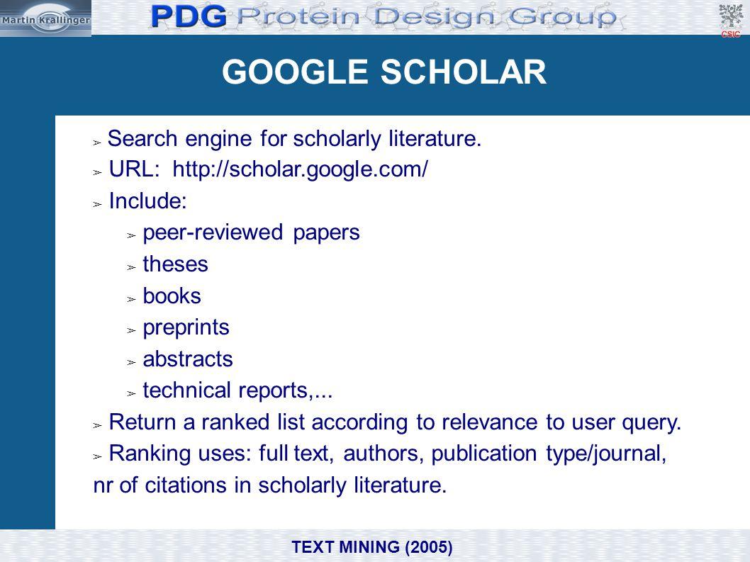 GOOGLE SCHOLAR Domain, e.g. Biomedicine/ Molecular Biology ➢ Search engine for scholarly literature. ➢ URL: http://scholar.google.com/ ➢ Include: ➢ pe