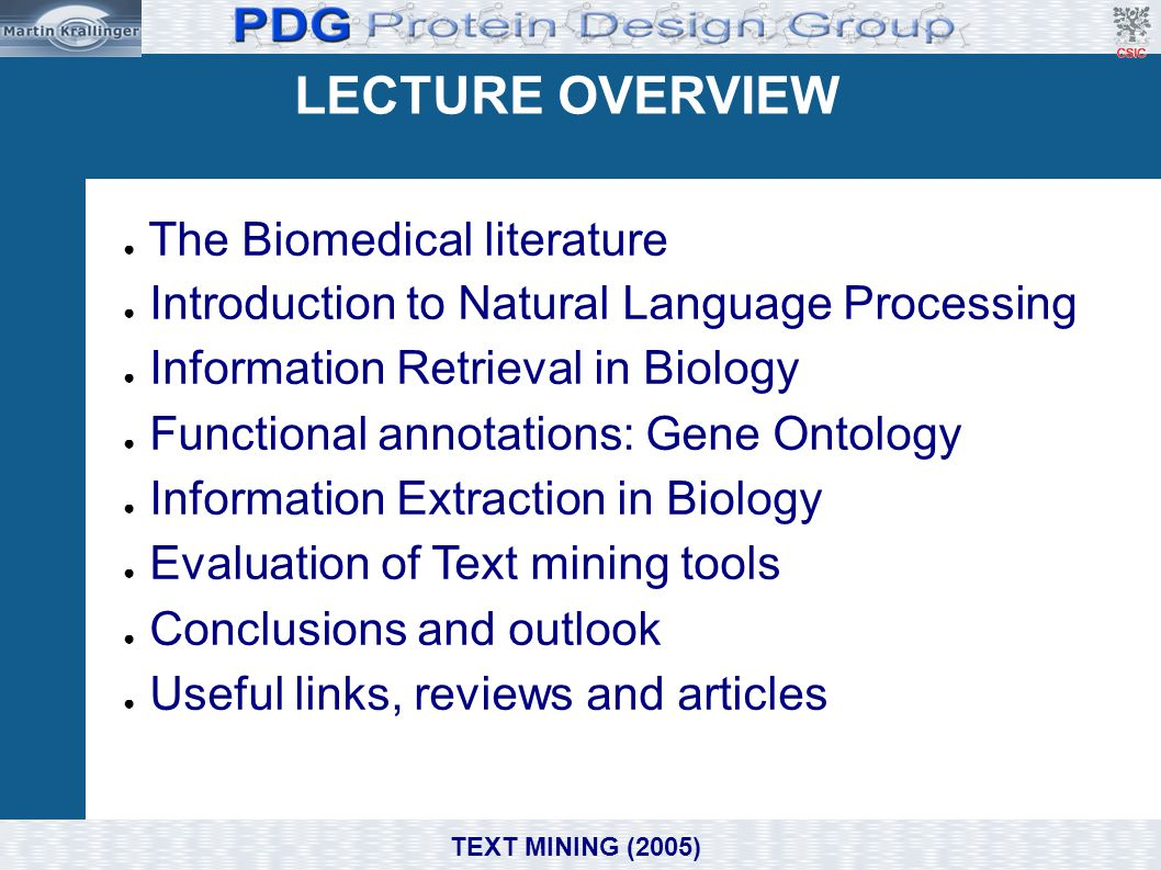 Information extraction and text mining ➢ Identification of semantic structures within free text.