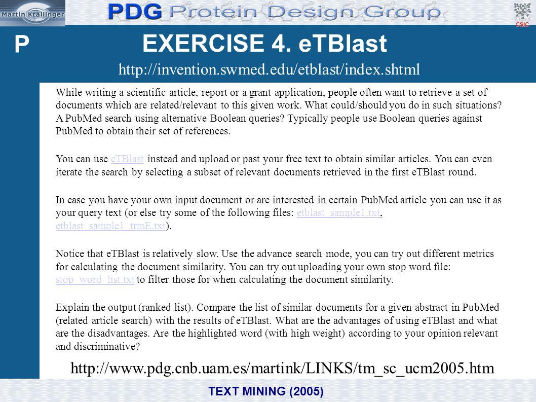 EXERCISE 4. eTBlast http://invention.swmed.edu/etblast/index.shtml P http://www.pdg.cnb.uam.es/martink/LINKS/tm_sc_ucm2005.htm While writing a scienti