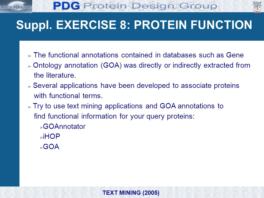 Suppl. EXERCISE 8: PROTEIN FUNCTION ➢ The functional annotations contained in databases such as Gene ➢ Ontology annotation (GOA) was directly or indir