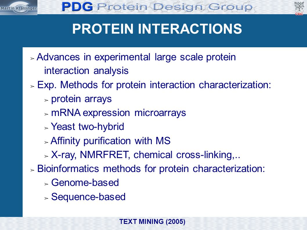 PROTEIN INTERACTIONS ➢ Advances in experimental large scale protein interaction analysis ➢ Exp. Methods for protein interaction characterization: ➢ pr