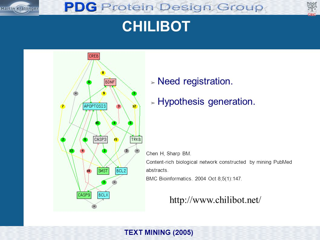 CHILIBOT http://www.chilibot.net/ Chen H, Sharp BM. Content-rich biological network constructed by mining PubMed abstracts. BMC Bioinformatics. 2004 O