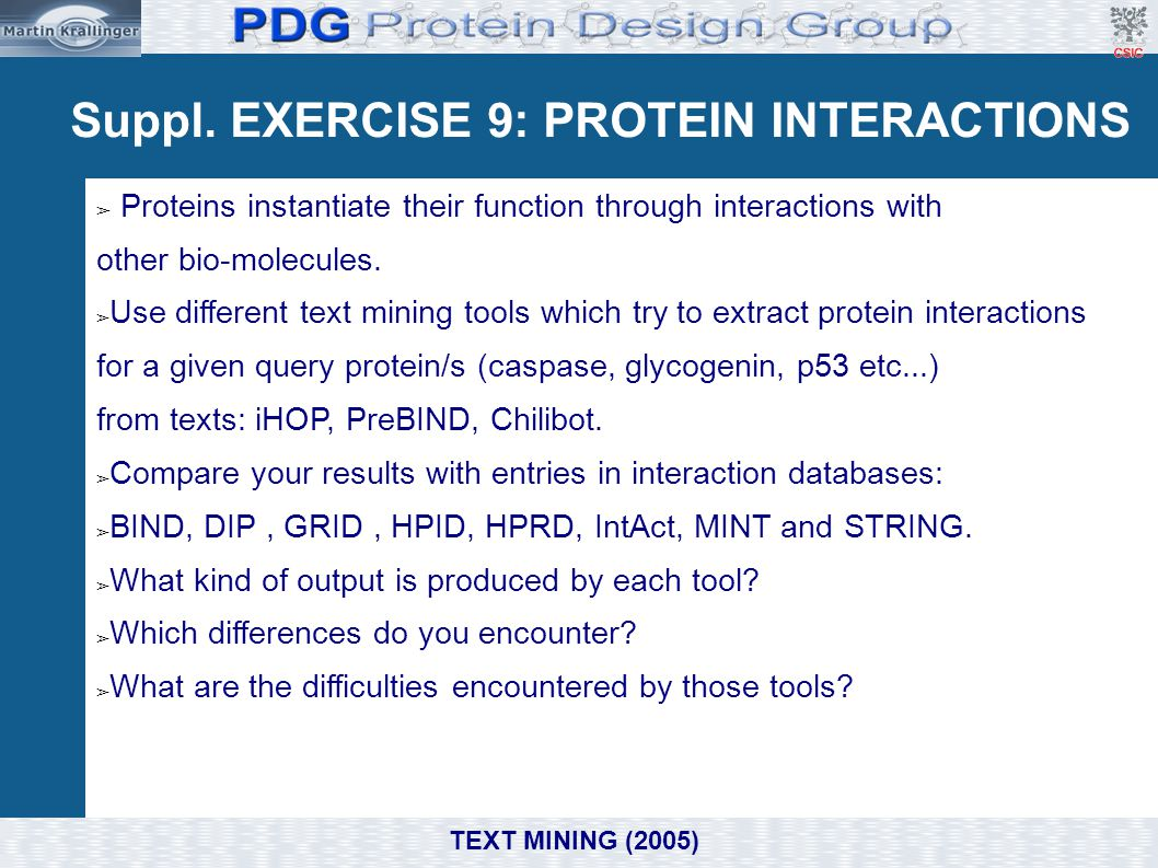 Suppl. EXERCISE 9: PROTEIN INTERACTIONS ➢ Proteins instantiate their function through interactions with other bio-molecules. ➢ Use different text mini