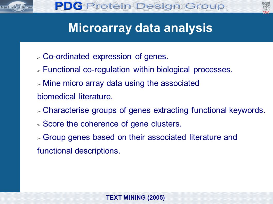 Microarray data analysis ➢ Co-ordinated expression of genes. ➢ Functional co-regulation within biological processes. ➢ Mine micro array data using the